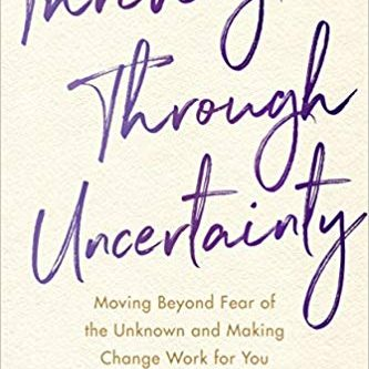 Thriving Through Uncertainty - BOOK COVER